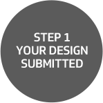 Step 1: Your design submitted